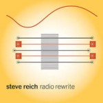 Steve Reich Radio Rewrite